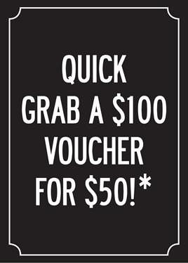 $100 VOUCHER FOR $50!